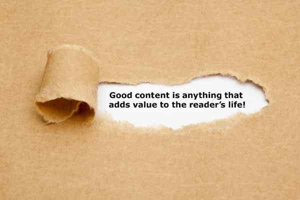"""The content marketing quote, """"Good content is anything that adds value to the readers life,"""" revealed behind torn brown paper."""