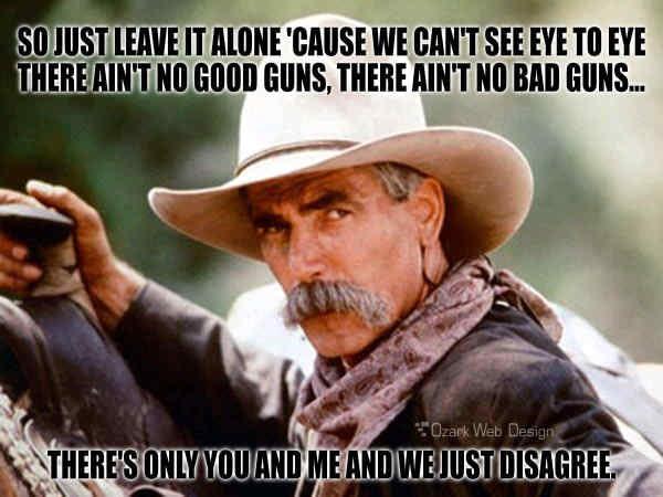 Sam Elliott meme about gun laws quoting the song,